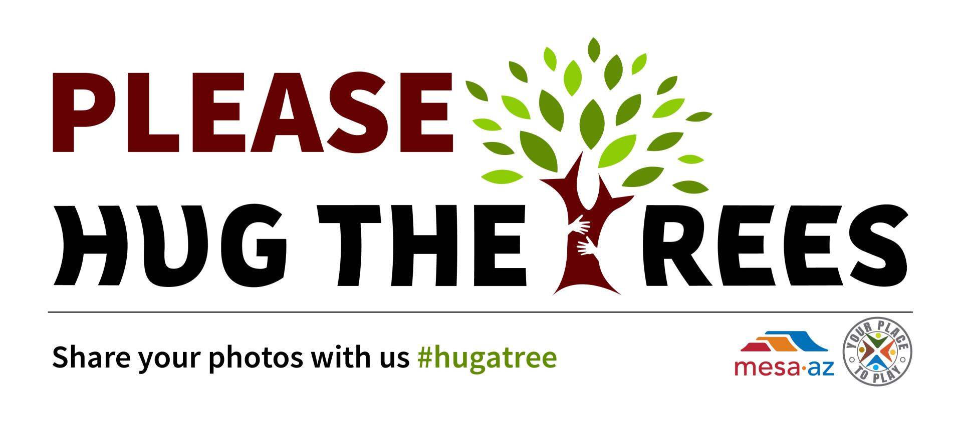 Hug The Trees Hug The Trees 2019 City of Mesa Parks and Recreation