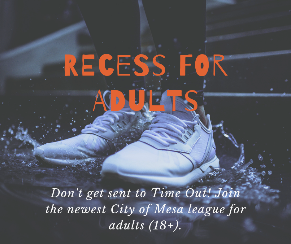 City of Mesa Adult Sport Recess For Adults